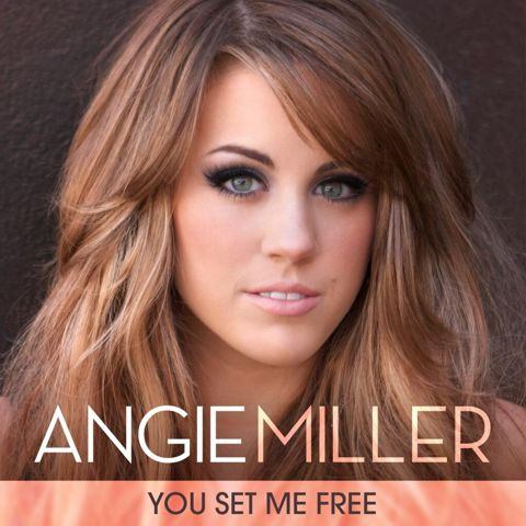 Angie Miller You Set Me Free
